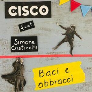 Cisco feat. Simone Cristicchi - Baci e abbracci